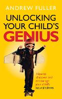 Unlocking Your Child's Genius: How to...