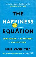 The Happiness Equation: Want Nothing ...