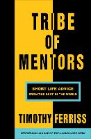 Tribe of Mentors: Short Life Advice...