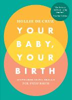 Your Baby, Your Birth: Hypnobirthing...
