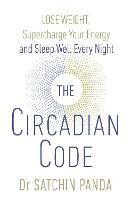 The Circadian Code: Lose weight,...