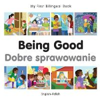 My first bilingual book - Being good ...