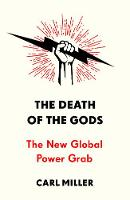 The Death of the Gods: The New Global...