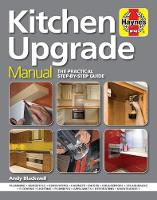 Kitchen Upgrade Manual: A Complete...