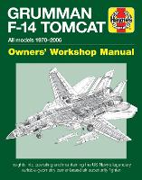 Grumman F-14 Tomcat: Owner'S Workshop...