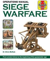Siege Warfare Manual: Engines,...