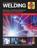 The Haynes Manual on Welding:...
