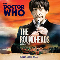 Doctor Who: The Roundheads: A 2nd...