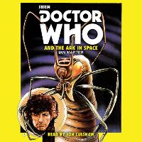 Doctor Who and the Ark in Space: A ...