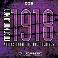 First World War: 1918: Voices from ...