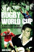 Rugby World Cup Greatest Games: A...