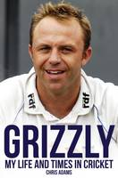 Grizzly: The Life and Times of Chris...