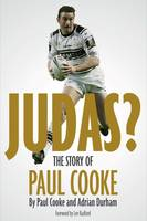 Judas!: The Story of Paul Cooke