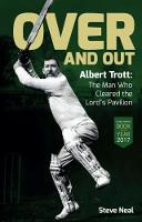 Over and Out: Albert Trott: The Man...