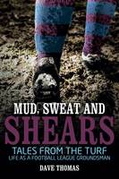Mud Sweat and Shears: Tales from the...