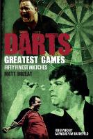 Darts Greatest Games: Fifty Finest...