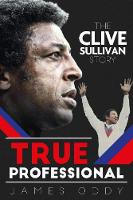 True Professional: The Clive Sullivan...