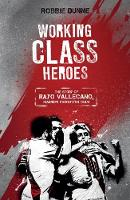 Working Class Heroes: The Story of...