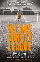 We are Sunday League: A Bittersweet,...