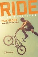 Ride: BMX Glory, Against All the ...