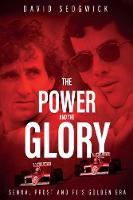 The Power and The Glory: Senna, Prost...