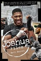 The Anthony Joshua Files: The Career...
