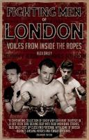 Fighting Men of London: Voices from...
