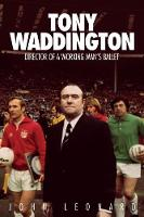 Tony Waddington: Director of a ...