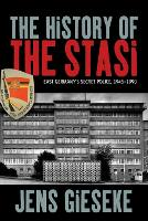 The History of the Stasi: East...