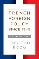 French Foreign Policy Since 1945: An...