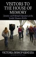 Visitors to the House of Memory:...