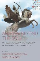 Animism beyond the Soul: Ontology,...