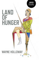 Land of Hunger: A Collection of Short...