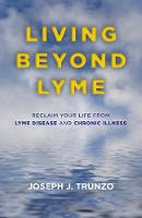 Living Beyond Lyme: Reclaim Your Life...