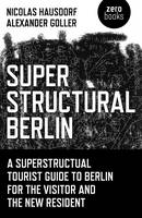 Superstructural Berlin: A...