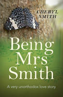 Being Mrs Smith: A Very Unorthodox...