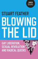 Blowing the Lid: Gay Liberation,...