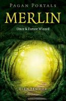 Pagan Portals - Merlin: Once and...