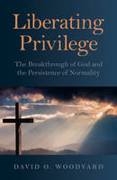 Liberating Privilege: The ...