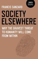 Society Elsewhere: Why the Gravest...