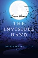 The Invisible Hand: Shakespeare's...