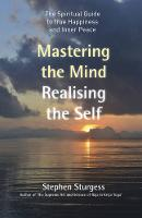 Mastering the Mind, Realising the...
