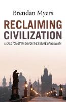 Reclaiming Civilization: A Case for...