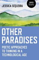 Other Paradises: Poetic approaches to...