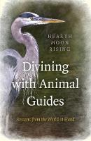 Divining with Animal Guides: Answers...