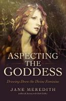 Aspecting the Goddess: Drawing Down...