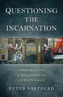 Questioning the Incarnation:...