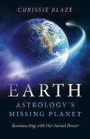 Earth: Astrology's Missing Planet:...