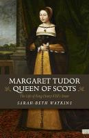 Margaret Tudor, Queen of Scots: The...