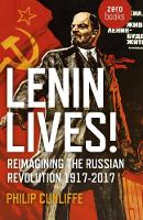 Lenin Lives!: Reimagining the Russian...
